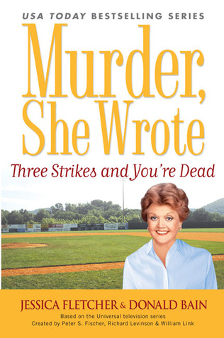 Three Strikes and You're Dead by Jessica Fletcher