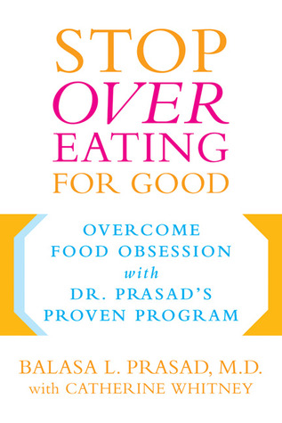 stop-overeating-for-good-overcoming-food-obsession-with-dr-prasad-s-proven-program