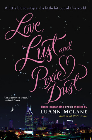 Love, Lust and Pixie Dust by Luann McLane