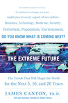 The Extreme Future: The Top Trends That Will Reshape the World for the Next 5, 10, and 20 Years