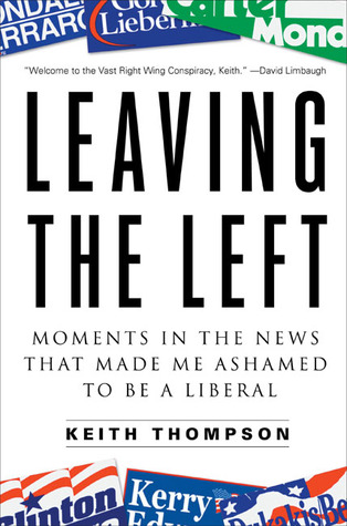 Descarga gratuita del libro de frases en espanol Leaving the Left: Moments in the News That Made Me Ashamed to Be a Liberal