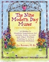 The Nine Modern Day Muses: 10 Guides to Creative Inspiration for Artists, Poets, Lovers, and Other Mortals Wanting to Live a Dazzling Existence