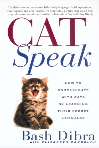 Cat Speak: How to Communicate with Cats by Learning Their Secret Language