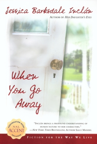 When You Go Away by Jessica Barksdale Inclan