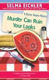 Murder Can Ruin Your Looks (Desiree Shapiro Mystery, #2)