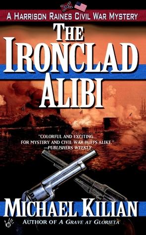 The Ironclad Alibi by Michael Kilian