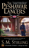 The Peshawar Lancers by S.M. Stirling