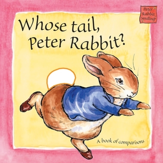 Whose Tail Peter Rabbit: Touch and Feel Book