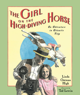 The Girl on the High Diving Horse by Linda Oatman High