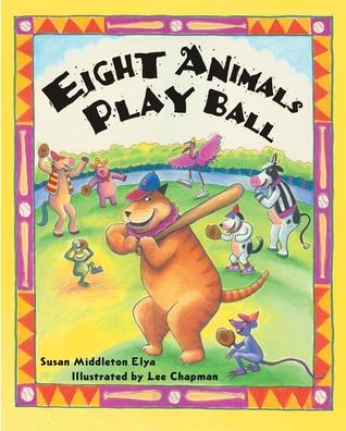 Eight Animals Play Ball by Susan Middleton Elya