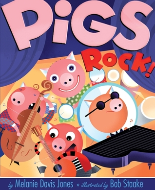 Pigs Rock! by Melanie Jones
