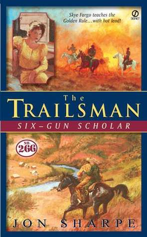 Six-Gun Scholar (The Trailsman #266)