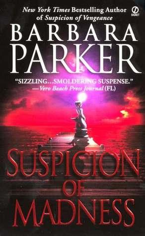 Suspicion of Madness by Barbara Parker