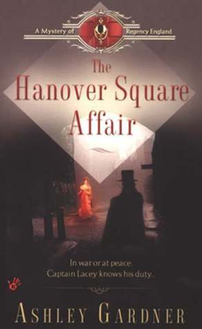 The Hanover Square Affair (Captain Lacey, #1)