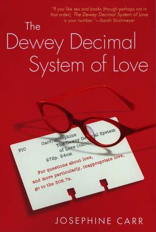 The Dewey Decimal System of Love by Josephine Carr