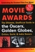 Movie Awards: The Ultimate, Unofficial Guide to the Oscars, Golden Globes, Critics, Guild & Indie Honors