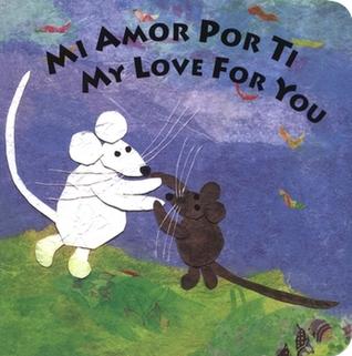 Mi Amor Por Ti/My Love for You por Susan L. Roth