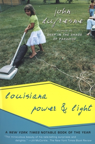 Louisiana Power and Light by John Dufresne