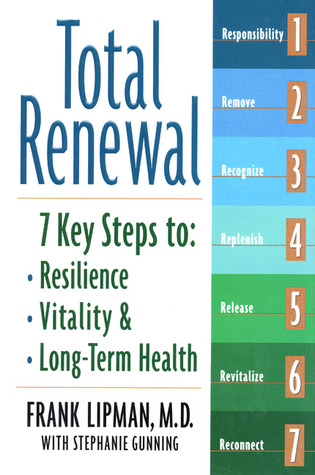 Total Renewal: 7 Key Steps to Resilience, Vitality, and Long-term Health