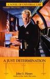A Just Determination by John G. Hemry
