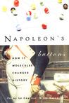 Napoleon's Buttons: How 17 Molecules Changed History by Penny Le Couteur