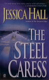 The Steel Caress