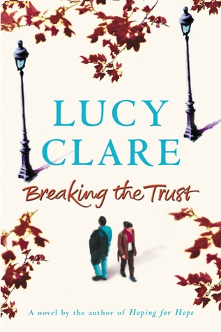 Breaking the Trust by Lucy Clare