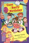 The Case of the Barfy Birthday (Doyle & Fossey Science Detectives)