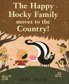 The Happy Hocky Family Moves to the Country by Lane Smith