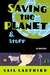 Saving The Planet & Stuff