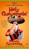 Holy Guacamole! (ACarolyn Blue Culinary Mystery, #6)