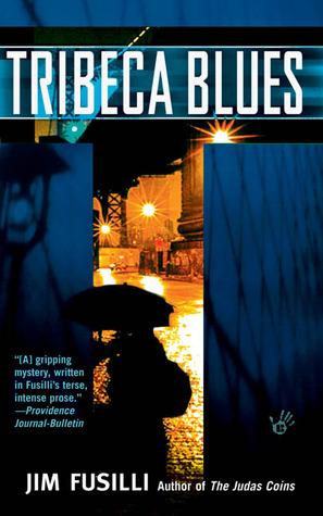 Tribeca Blues by Jim Fusilli