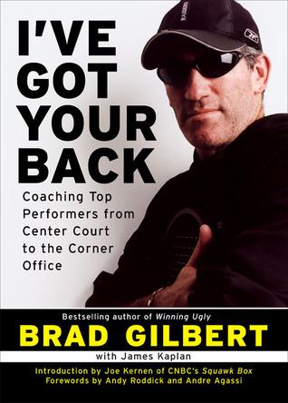 I've Got Your Back by Brad Gilbert