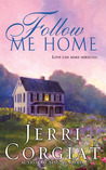 Follow Me Home (Love Finds A Home, #2)