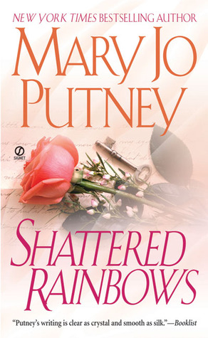 Shattered Rainbows by Mary Jo Putney