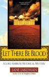 Let There Be Blood (A Lord Ambrose Historical Mystery)