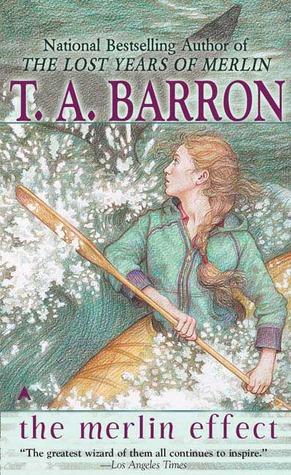 The Merlin Effect by T.A. Barron