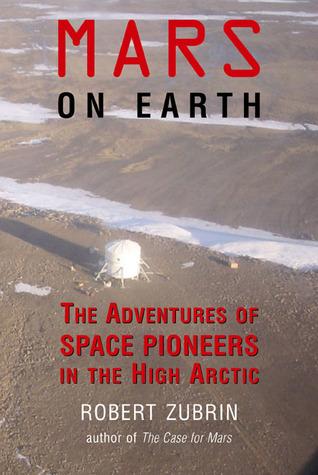 Mars on Earth by Robert Zubrin