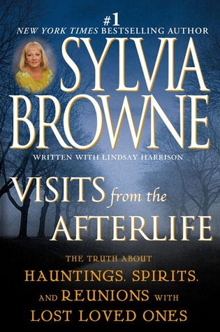 Visits from the Afterlife by Sylvia Browne