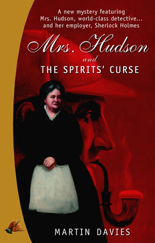 Mrs. Hudson and the Spirits' Curse (A Sherlock Holmes & Mrs Hudson Mystery #1)