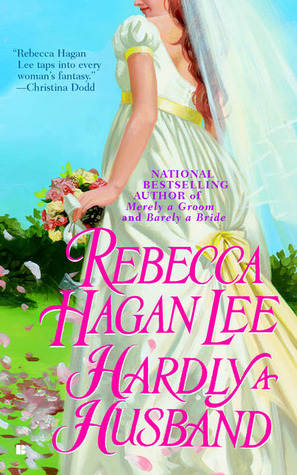 Hardly a Husband by Rebecca Hagan Lee