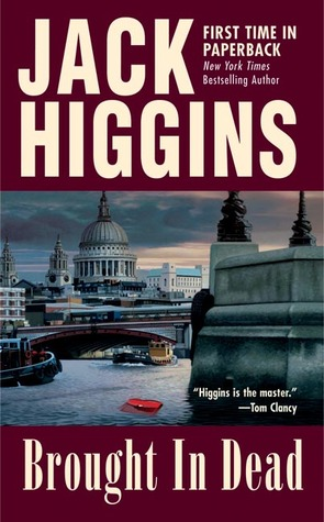 Brought In Dead by Jack Higgins