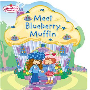 Strawberry Shortcake: Meet Blueberry Muffin