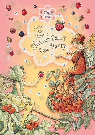 How to Host a Flower Fairy Tea Party by Cicely Mary Barker