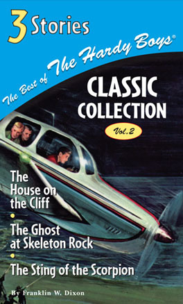 The House on the Cliff / The Ghost at Skeleton Rock / The Sting of The Scorpion (Best of the Hardy Boys Classic Collection)  (The Hardy Boys #2,37,58)