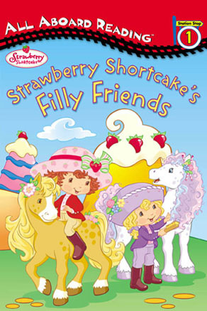 Strawberry Shortcake S Filly Friends By Megan E Bryant