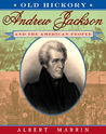 Old Hickory: Andrew Jackson and the American People