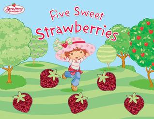 Libros de computadora gratis para descargar en formato pdf Five Sweet Strawberries: Strawberry Shortcake