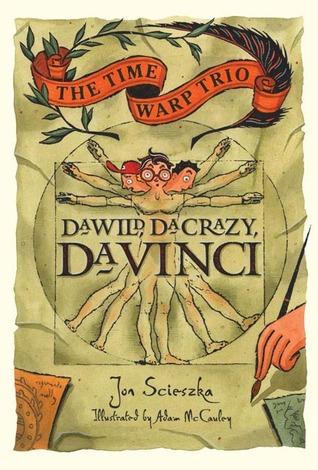 Da Wild, Da Crazy, Da Vinci (Time Warp Trio #14)