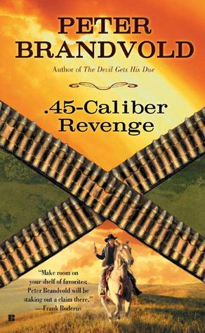 .45-Caliber Revenge(.45 Caliber 1)